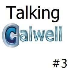 Talking Calwell #3