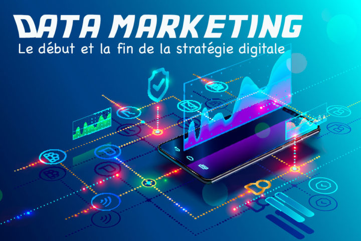 ▷ Data Marketing, knowing how to define your digital strategy upstream 2020