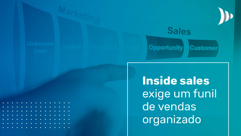 Inside sales requires organized sales funnel