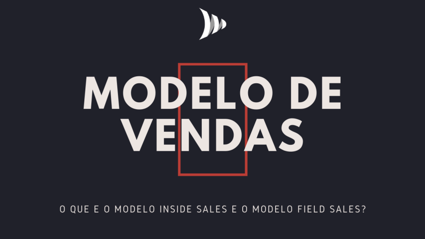 Sales model: field sales, inside sales, external sales and internal sales
