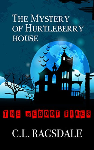 The Mystery of Hurtleberry House, C.L. Ragsdale