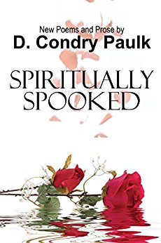 Spiritually Spooked: New Poems and Prose, D Condry-Paulk