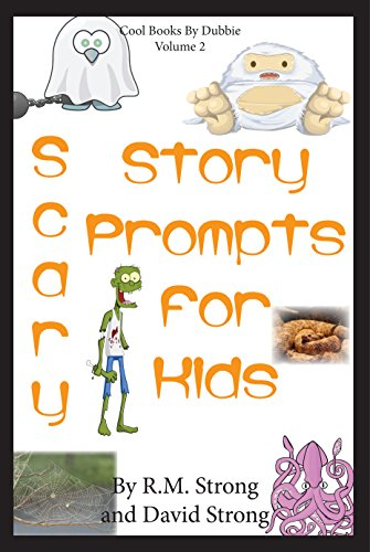 Scary Story Prompts for Kids, R.M. Strong and David Strong