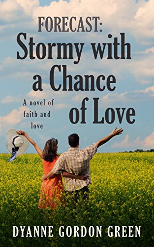 Stormy With a Chance of Love, Dyanne Gordon Green