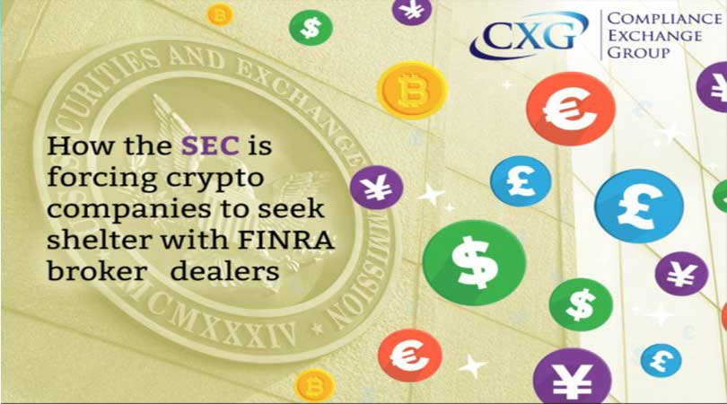 SEC Forcing Crypto To Seek Shelter With FINRA Broker Dealers