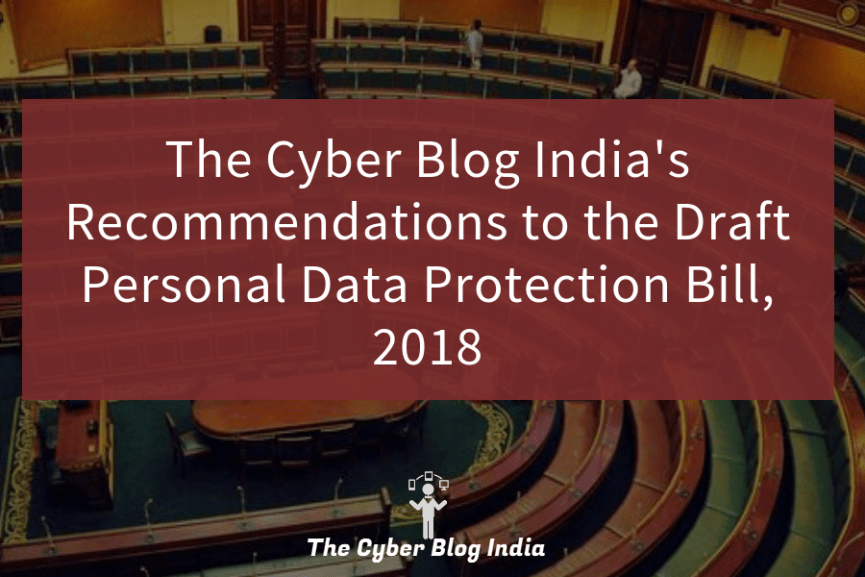 The Cyber Blog India's Recommendations to the Draft Personal Data Protection Bill, 2018
