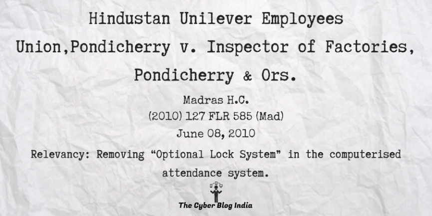 Hindustan Unilever Employees Union, Pondicherry v. Inspector of Factories, Pondicherry and others