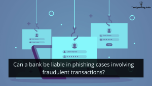 Can a bank be liable in phishing cases involving fraudulent transactions?