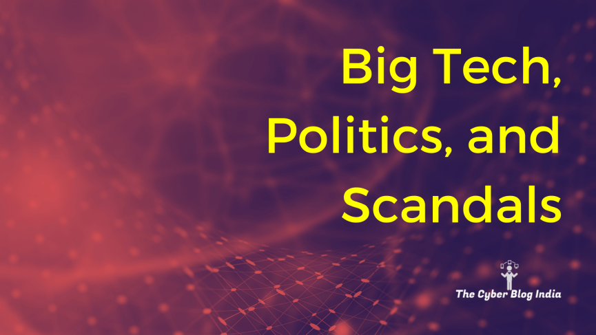 Big Tech, Politics, and Scandals