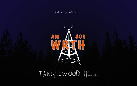 WRTH - Tanglewood Hill - Episode Three