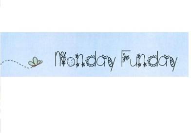May 7th Monday Funday