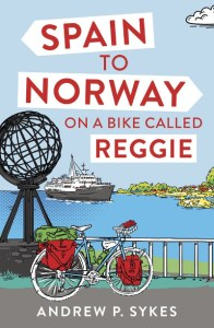 Spain to Norway on a Bike Called Reggie by Andrew Sykes