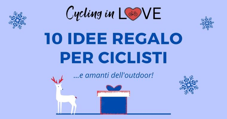 10 idee regalo per ciclisti e amanti dell'outdoor: gift guide 2020