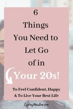 6 things you need to let go of in your 20s