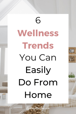 6 wellness trends you can easily do from home