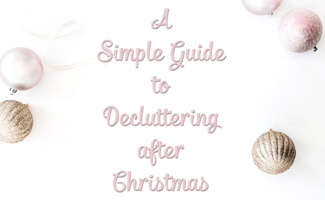 decluttering after Christmas simple guide