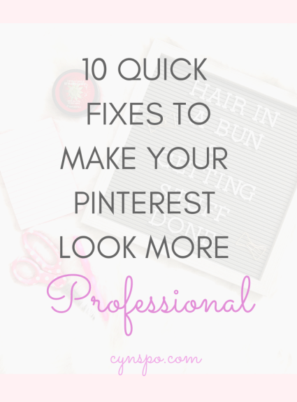 10 Quick Fixes to Make Your Pinterest Look More Professional