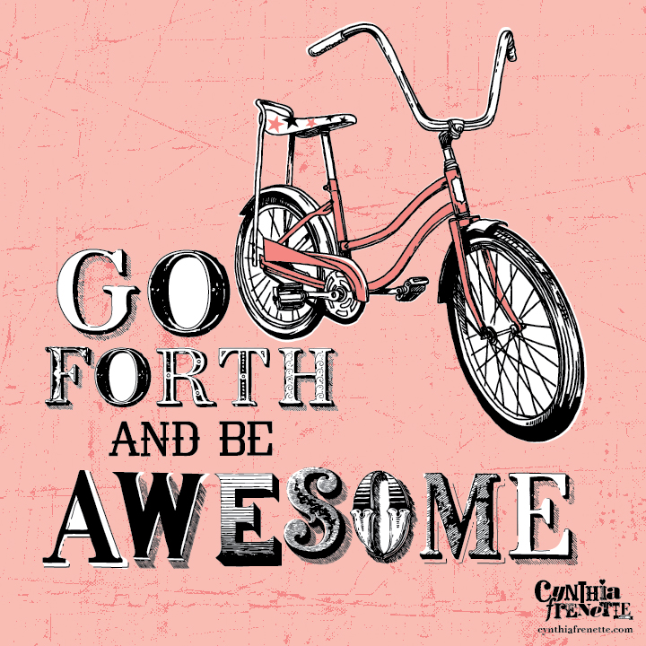Quote-Go-Forth-and-Be-awesome-01