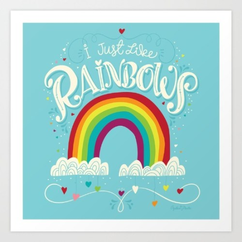 New art on Society 6- I just like rainbows