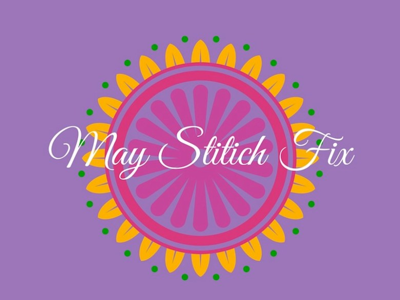 May-Stitch-Fix