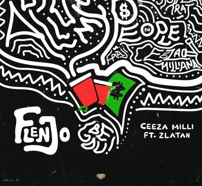 Ceeza Milli feat. Zlatan – 'Flenjo' MP3