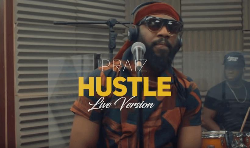 Praiz – Hustle ft. Alternate Sound [Live Version]