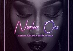 Victoria Kimani – Number One feat. Stella Mwangi [Song]
