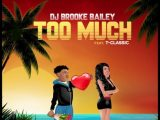 "DJ Brooke Bailey ft. T Classic – Too Much Popular and stunning jam from The European Queen of Afrobeats, Maymuna Suleyman popularly known as DJ Brooke Bailey opens her account of the year with a new single titled ""Too Much"". T Classic who did well on the Ckay produced record. However, it comes after success from DJ Brooke Bailey's track 'Enter Club' alongside CKay, Yung6ix and Pappy Kojo; which has been doing well in diaspora. DJ Brooke Bailey ft. T Classic – Too Much MP3"