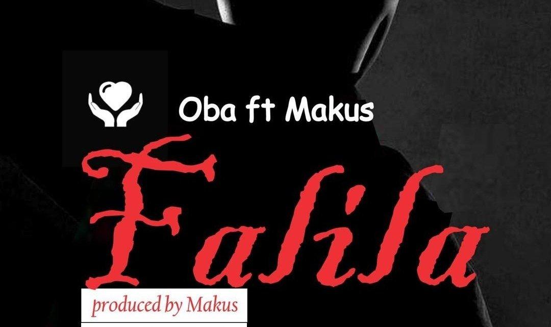 [MUSIC ALERT] OBA FT MAKUS FALILIA