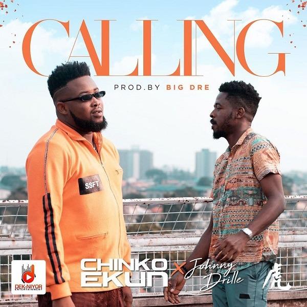 CYPHER9JA.COM Chinko-Ekun-–-Calling-ft.-Johnny-Drille Chinko Ekun feat. Johnny Drille – 'Calling' MUSIC