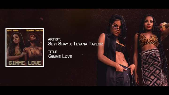 SEYI SHAY – GIMME LOVE (REMIX) FT. TEYANA TAYLOR