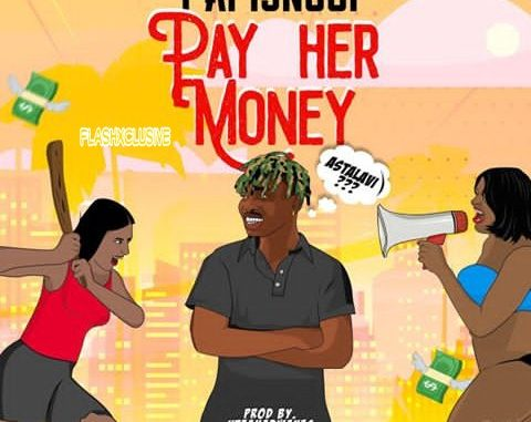 CYPHER9JA.COM 10461363_papisnoopftnairamarleypayhermoneyflashxclusive_commp3image_jpeg1fe621bc5dba0b8beea296fb4208e2d4-480x381 Papisnoop ft Naira Marley – Pay Her Money MUSIC