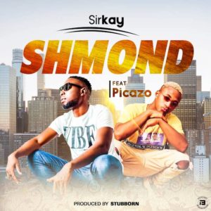 Sirkay Ft. Picazo – Shmond {Download Mp3}