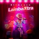 Slimcase – Lamba Xtra {MUSIC}