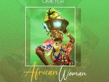 {MUSIC} Omeyer – African Woman (Prod. Mr Marz)