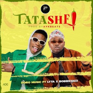 [Music + Video] Doro Music Ft. Lyta x Bobby Jazx – Tatashe