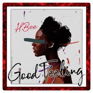 CYPHER9JA.COM Hbee-Good-Feeling-2 {TRENDING MP3} HBee – Good Feeling MUSIC