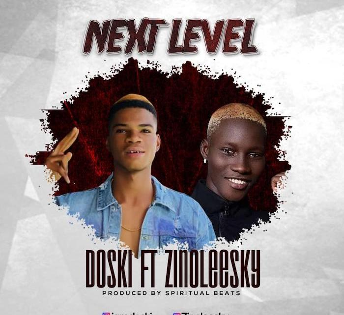 CYPHER9JA.COM PHOTO-2019-11-07-18-54-43 {Music} Doski Ft. Zinoleesky – Next Level MUSIC
