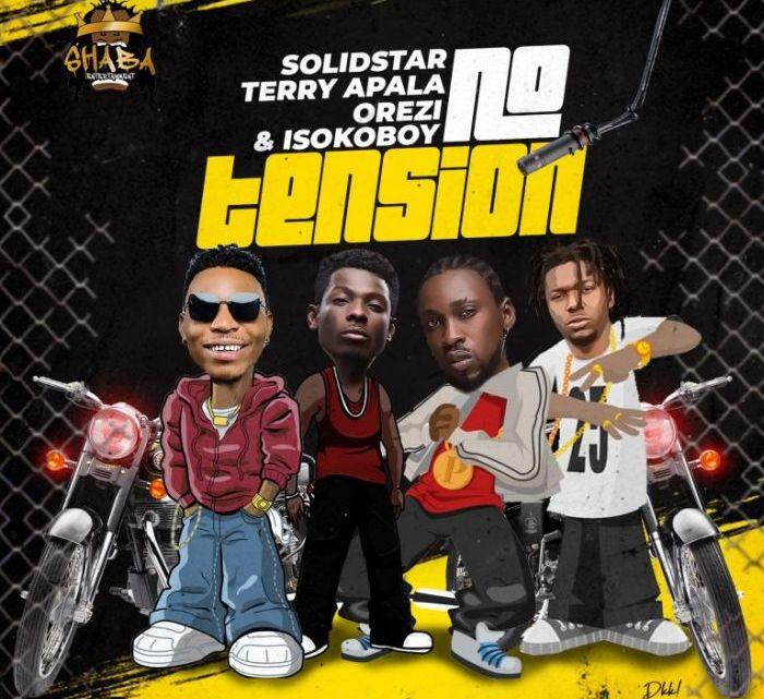 CYPHER9JA.COM Solidstar-x-Terry-Apala-x-Orezi-x-Isoko-Boy-–-No-Tension {Music} Solidstar x Terry Apala x Orezi x Isoko Boy – No Tension MUSIC