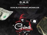 {Music} B.H.R (Bangin Hitx Records) Ft. Don M x Fisonery x Monkler – Grind