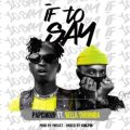 {MUSIC} Papisnoop ft Bella Shmurda – If To Say