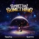 {Music} TenTik x Giftty – Spiritual Something