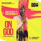 {Music} Sparta Resh – On God