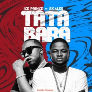 {Mp3 Download} Ice Prince Ft Skales – Tatabara