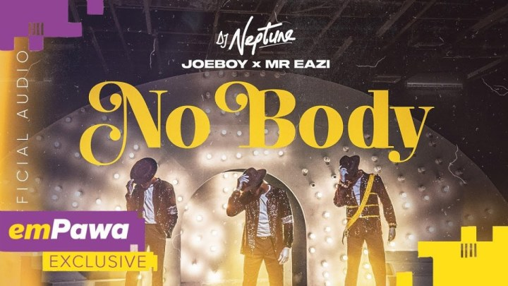 {Mp3 & Mp4} DJ Neptune – Nobody Ft. Joeboy, Mr Eazi