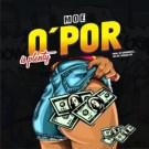 {Download Mp3} MOE – O'Por (Prod. by Rapidbeatz)