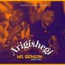 {Mp3 Download} Mr Benson x Oritse Femi – Arigishegi