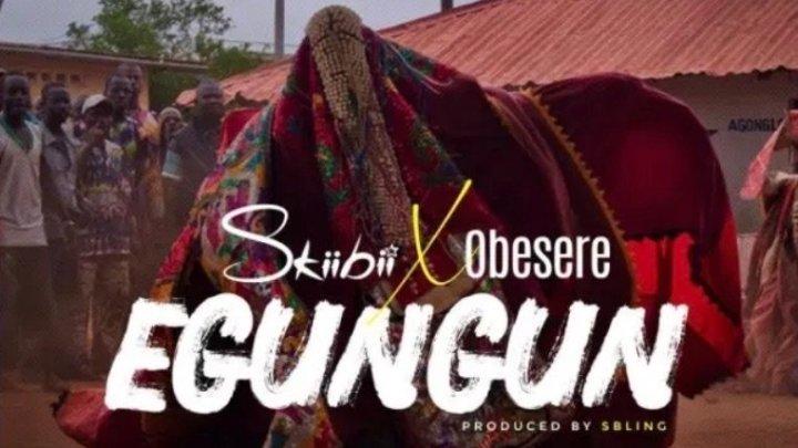 {Mp3 Download} Skiibii Ft. Obesere – Egungun