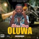 {Mp3 Download} Bless boy - Oluwa