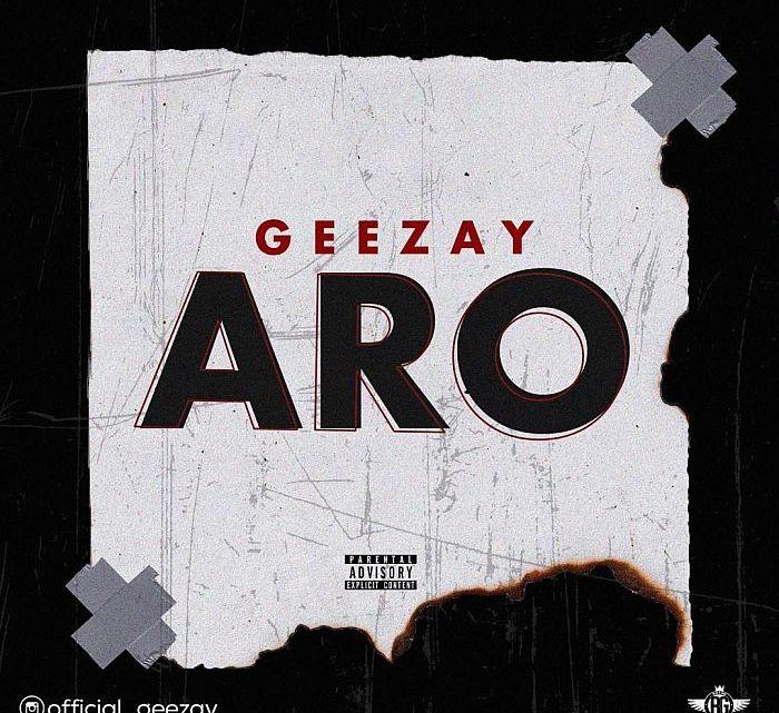 {Music} Geezay – Aro